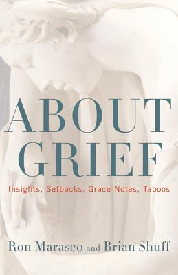 About Grief By Marasco, Ron/ Shuff, Brian