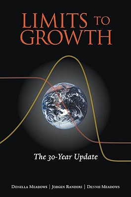 Limits to Growth By Meadows, Donella H./ Randers, Jorgen/ Meadows, Dennis